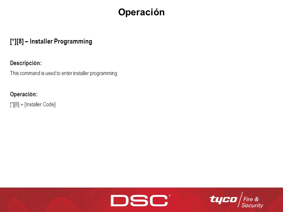 Operación [*][8] – Installer Programming Descripción: Operación: